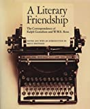 A literary friendship : the correspondence of Ralph Gustafson and W.W.E. Ross ; edited and with an introduction by Bruce Whiteman