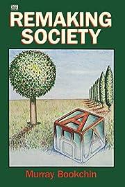 Remaking Society de Murray Bookchin