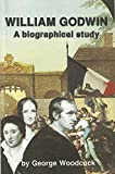 William Godwin : a biographical study / by George Woodcock ; with a foreword by H. Read