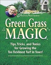 Jerry Baker's Green Grass Magic: Tips,…