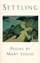 Settling: Poems by Mary Logue