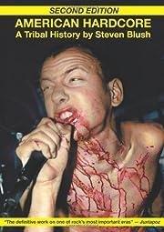 American Hardcore: A Tribal History de…