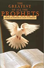 The Greatest of All the Prophets by Russell…