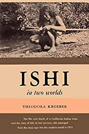 Ishi in Two Worlds A Biography of the Last…