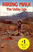 Hiking Maui, the Valley Isle by Robert Smith