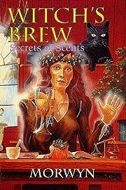 Witch's Brew: Secrets of Scents de Morwyn