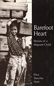 Barefoot Heart: Stories of a Migrant Child…