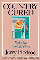 Country Cured: Reflections from the Heart by…