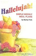 Hallelujah!: SIMPLE WEEKLY MEAL PLANS by…
