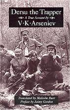 Dersu the Trapper by Vladimir Kladiyevich…
