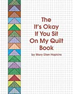 The It's Okay If You Sit On My Quilt…