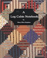 A Log Cabin Notebook #5 de Mary E. Hopkins