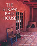 The Straw Bale House (A Real Goods Independent Living Book), Steen, Athena Swentzell; Steen, Bill; Bainbridge, David