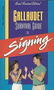Gallaudet Survival Guide to Signing av…