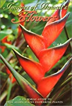 Images of Hawaii's Flowers: A Pictorial…