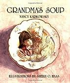 Grandma's Soup (Life Cycle) by Nancy…