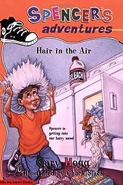 Spencer's Adventures -- Hair in the Air por…