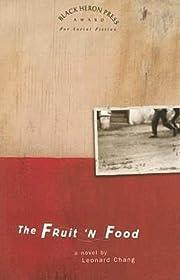The Fruit 'n Food de Leonard Chang