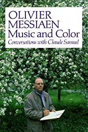 Olivier Messiaen: Music and Color:…