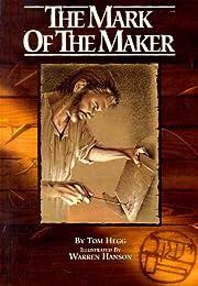 The Mark of the Maker de Tom Hegg