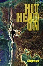Hit Head on by Keith Ward