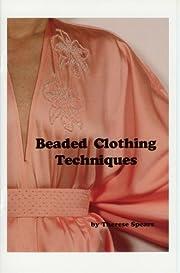 Beaded Clothing Techniques de Michael Spears