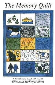 The Memory Quilt de Elizabeth McKey Hulbert