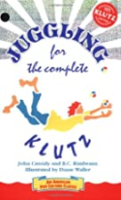 Juggling for the Complete Klutz by John…
