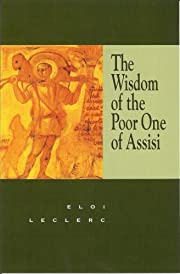 The Wisdom of the Poor One of Assisi von…