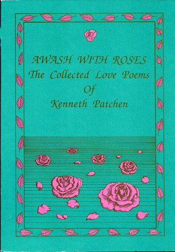 Awash with Roses: The Collected Love Poems of Kenneth Patchen, Patchen, Kenneth