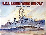 U.S.S. Cassin Young (DD-793): A Fletcher…