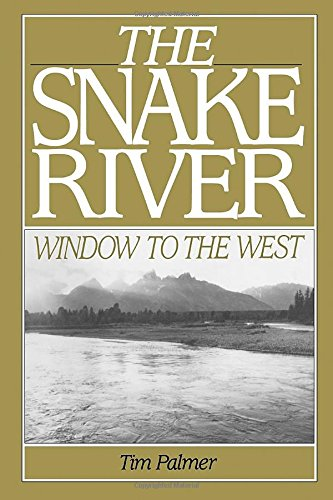 The Snake River: Window To The West, Palmer, Tim