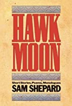 Hawk Moon: Short Stories, Poems, and…
