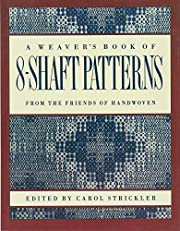A Weaver's Book of 8-Shaft Patterns:…