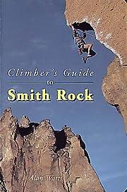Climber's Guide to Smith Rock por Alan Watts