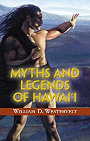 Myths and Legends of Hawaii (Tales of the…