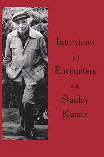 Interviews and Encounters with Stanley Kunitz, Kunitz, Stanley
