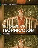 The dawn of Technicolor, 1915-1935 / James Layton, David Pierce ; Paolo Cherchi Usai and Catherine A. Surowiec, editors