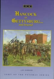 Hancock at Gettysburg : and beyond de A. M.…