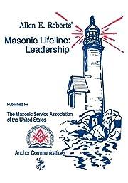 Masonic Lifeline: Leadership por Allen E.…