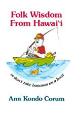 Folk Wisdom from Hawaii Or, Don't Take…