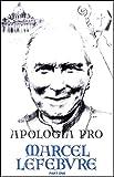 Apologia pro Marcel Lefebvre / Michael Davies