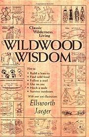 Wildwood Wisdom by Ellsworth Jaeger