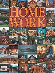 Home Work: Handbuilt Shelter de Lloyd Kahn