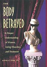 The Body Betrayed: A Deeper Understanding of…