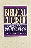 Biblical Eldership: An Urgent Call to…