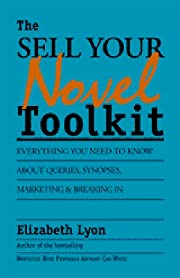 The Sell-Your-Novel Tool Kit: Queries,…