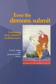 Even the Demons Submit: Continuing Jesus'…