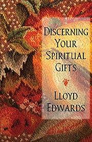 Discerning Your Spiritual Gifts av Lloyd…