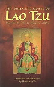 The Complete Works of Lao Tzu: Tao Teh Ching…